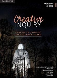 Creative Inquiry Visual Arts for Queensland Senior Secondary Students